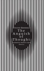 the anguish of thought evelyne grossman cover