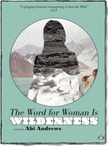 The Word for Woman Is Wilderness Abi Andrews Cover