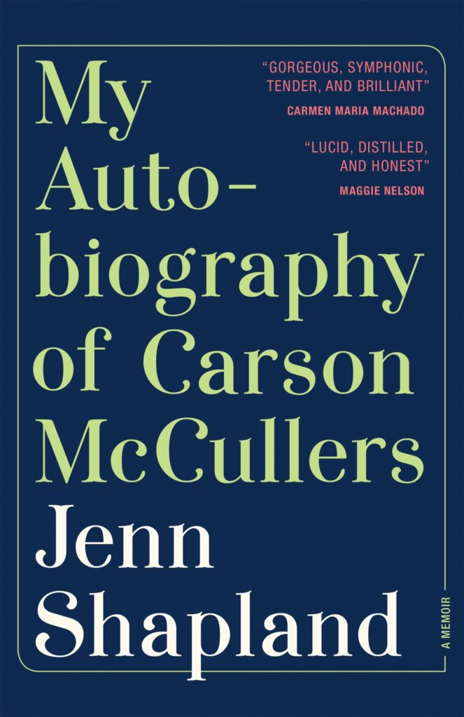 My Autobiography of Carson McCullers – Jenn Shapland