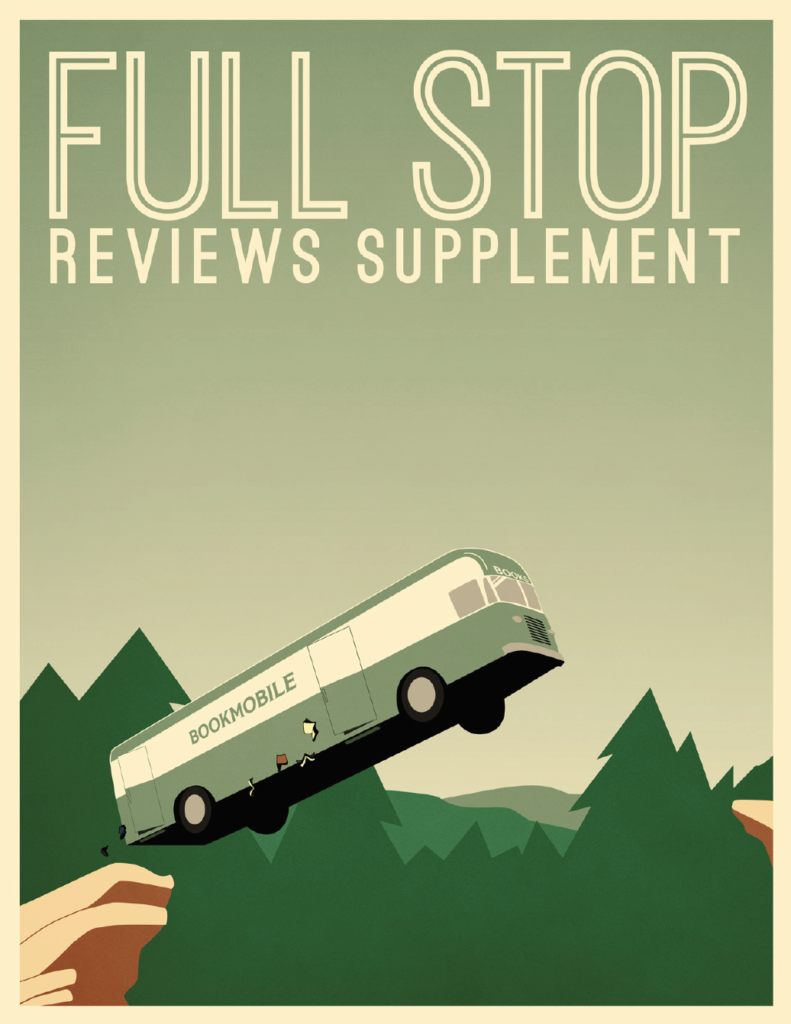 Full Stop Reviews Supplement #6 Cover Page: Bookmobile bus next to green pine trees.