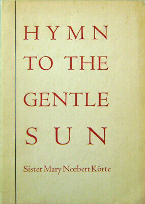 """Book cover is a faded yellowish-white with block printed red letters: """"Hymn to the Gentle Sun"""" and the writer's name, """"Sister Mary Norbert Korte"""" in smaller text below the title."""
